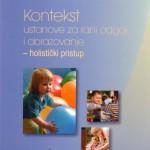 Kontekst ustanove za rani odgoj i obrazovanje - holistički pristup